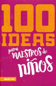 100 ideas para maestros de ni&#241os (100 Ideas for Teaching Kids)