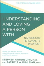 Understanding and Loving a Person with Narcissism