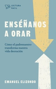 Enseñanos a orar (Teach Us to Pray)