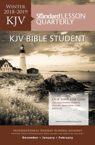 Standard Lesson Quarterly: KJV Bible Student, Winter 2018-19