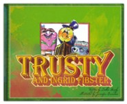 Trusty and Ingrid Fibster