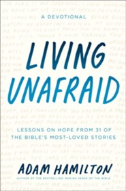 Living Unafraid: Lessons on Hope from 31 of the Bible's Most-Loved Stories