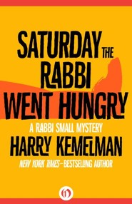 Saturday the Rabbi Went Hungry - eBook