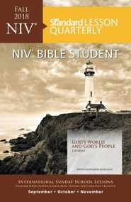 Standard Lesson Quarterly: NIV &#174 Bible Student, Fall 2018