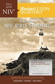 Standard Lesson Quarterly: NIV &#174 Bible Student Large Print, Fall 2018