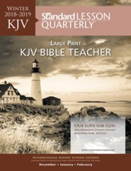 Standard Lesson Quarterly: KJV Bible Teacher Large Print, Winter 2018-19