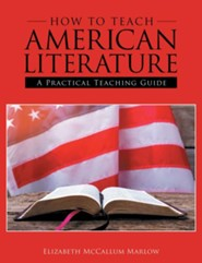 How to Teach American Literature: A Practical Teaching Guide
