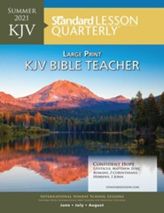 Standard Lesson Quarterly: KJV Bible Teacher Large Print, Summer 2021
