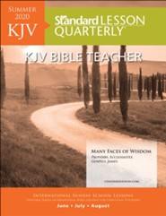Standard Lesson Quarterly: KJV Bible Teacher, Summer 2020