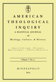 American Theological Inquiry, Volume Seven, Issue Two