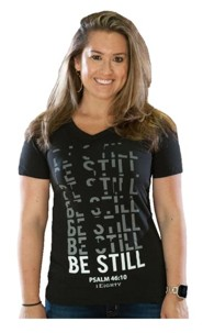 Be Still Shirt, Women's Cut, Medium