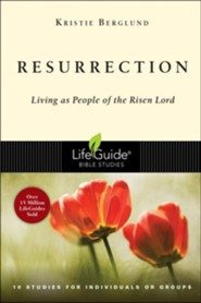 Resurrection, LifeGuide Topical Bible Studies