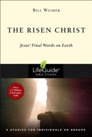 The Risen Christ: LifeGuide Bible Studies, Jesus' Final  Words on Earth