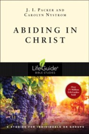 Abiding in Christ, LifeGuide Topical Bible Studies