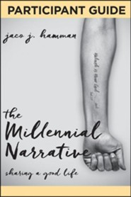 The Millenial Narrative: Sharing a Good Life, Participant Guide
