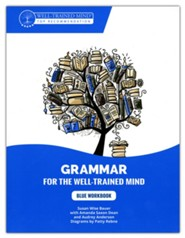 Grammar for the Well-Trained Mind: Blue Workbook