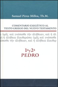 Comentario Exegetico al Texto Griego del N.T.: 1 y 2 Pedro  (Exegetical Commentary on the Text Greek N.T.: 1 & 2 Peter)