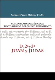 Comentario Exegetico al Texto Griego del N.T. 1-3 Juan y Judas  (Exeg. Com. on the Greek Text of the N.T. 1-3 John & Jude)
