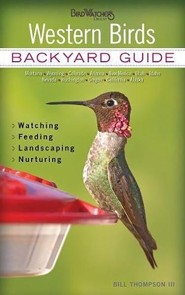 Western Birds: Backyard Guide, Watching, Feeding, Landscaping, Nurturing