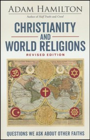 Christianity and World Religions: Questions We Ask About Other Faiths, revised edition