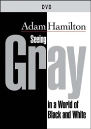 Seeing Gray in a World of Black and White: Thoughts on Religion, Morality, and Politics - DVD