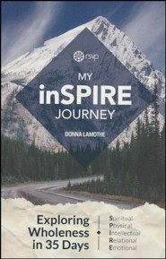 My inSPIRE Journey: Exploring Wholeness in 35 Days, Individual  Journey Guide