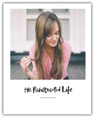 The Resurrected Life Study Book, She Reads Truth