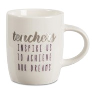 Teachers Inspire us to Achieve our Dreams, Mug