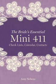 The Bride's Essential Mini 411: Checklists, Calendars & Contracts
