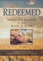 Redeemed: Seeing the Messiah in the Book of Ruth