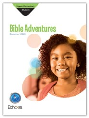 Echoes: Upper Elementary Bible Adventures (Student Book), Summer 2021