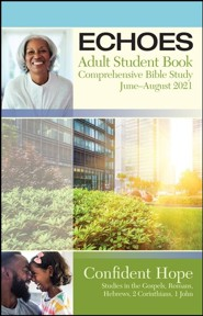 Echoes: Adult Comprehensive Bible Study Student Book, Summer 2021