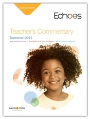 Echoes: Early Elementary Teacher's Commentary, Summer 2021