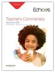 Echoes: Elementary Teacher's Commentary, Summer 2021