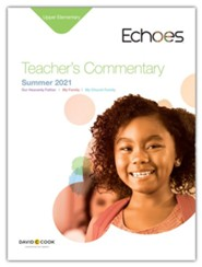 Echoes: Upper Elementary Teacher's Commentary, Summer 2021