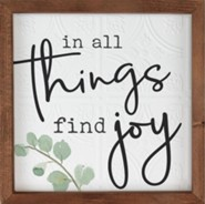 In All Things Find Joy Framed Art