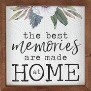 The Best Memories Are Made At Home Framed Art