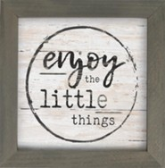 Enjoy the Little Things Framed Art