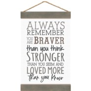 Always Remember You Are Braver Than You Think, Banner