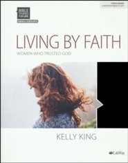 Bible Studies for Life: Living By Faith, Bible Study Book