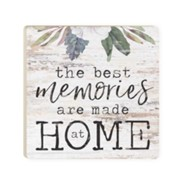The Best Memories Are Made At Home Coaster