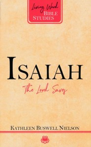 Isaiah: The Lord Saves (The Living Word Bible Studies)