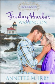 Finding Love in Friday Harbor, Washington: A Finding Love Romance