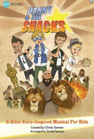 Danny & The Shacks: A Bible Story-Inspired Musical for Kids Choral Book