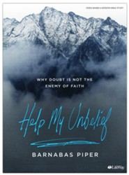 Help My Unbelief: Turning Doubt to Deeper Faith, Bible Study Book