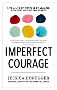 Imperfect Courage: Live a Life of Impact by Going Scared and Going Anyway - eBook