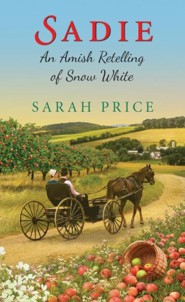 Sadie: An Amish Retelling of Snow White / Digital original - eBook