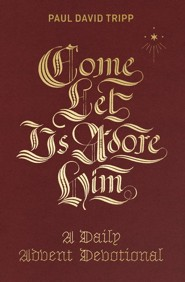 Come, Let Us Adore Him: A Daily Advent Devotional - eBook
