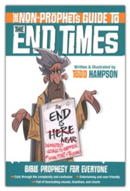The Non-Prophet's Guide &#153 to the End Times: Bible Prophecy for Everyone