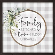 A Family Stitched In Love Seldom Unravels Framed Art
